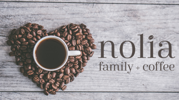 Nolia Family + Coffee